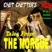 Chet Chetter's Tales From The Morgue